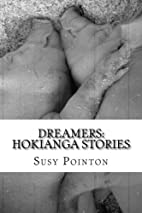 Dreamers: Hokianga Stories by Susy Pointon