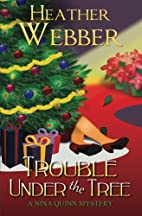 Trouble Under the Tree by Heather Webber