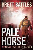Pale Horse: A Project Eden Thriller (Volume…
