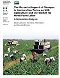 Zahniser, Steven: The Potential Impact of Changes in Immigration Policy on U.S. Agriculture and the Market for Hired Farm Labor: A Simulation Analysis