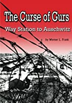 The Curse of Gurs: Way Station to Auschwitz…