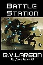 Battle Station by B. V. Larson