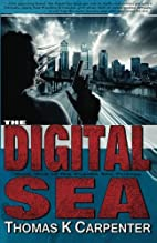 The Digital Sea by Thomas K Carpenter