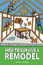 How to Survive a Remodel by Nancy Chillag