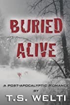 Buried Alive (No Shelter, #3) by T. S. Welti