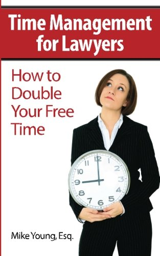 time-management-for-lawyers-how-to-double-your-free-time