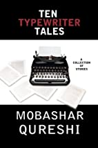 Ten Typewriter Tales by Mr Mobashar Qureshi