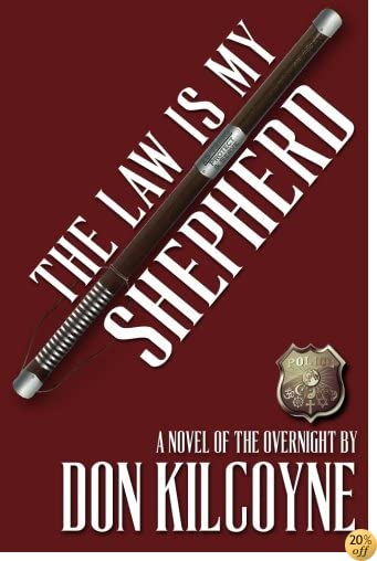 TThe Law is My Shepherd: A Novel of The Overnight (Volume 1)