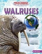 Walruses (Polar Animals: Life in the…