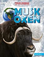 Musk Oxen (Polar Animals: Life in the…