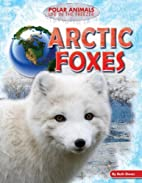 Arctic Foxes (Polar Animals: Life in the…