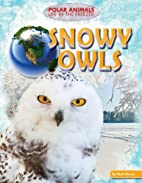 Snowy Owls (Polar Animals: Life in the…