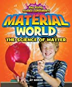 Material World: The Science of Matter (Big…