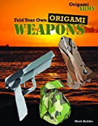Fold Your Own Origami Weapons (Origami Army)…