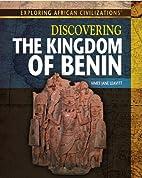 Discovering the Kingdom of Benin (Exploring…