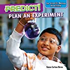Predict! : plan an experiment by Emma…