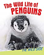 The Wild Life of Penguins (The Wild Side) by…