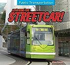 Let's Ride the Streetcar! (Public…
