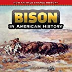 Bison in American History (How Animals…