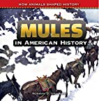 Mules in American History (How Animals…