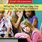 What to Do When You Are Bullied for Being…