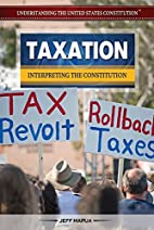 Taxation: Interpreting the Constitution…