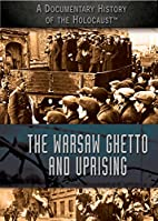 The Warsaw Ghetto and Uprising (A…