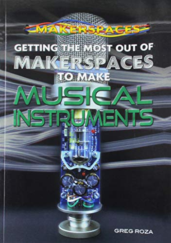 getting-the-most-out-of-makerspaces-to-make-musical-instruments
