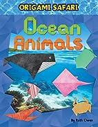 Ocean Animals (Origami Safari) by Ruth Owen