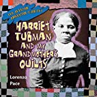 Harriet Tubman and My Grandmother's Quilts…