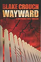 Wayward (The Wayward Pines Trilogy) by Blake…