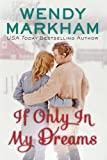 Markham, Wendy: If Only In My Dreams