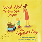 What NOT to Give Your Mom on Mother's Day by…