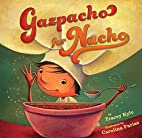 Gazpacho for Nacho by Tracey C. Kyle