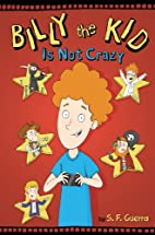 Billy The Kid Is Not Crazy by S.F. Guerra