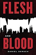 Flesh and Blood by Daniel Dersch