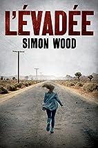 L'évadée by Simon Wood