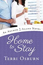 Home to Stay (An Anchor Island Novel) by…