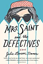 Mrs. Saint and the Defectives: A Novel by…