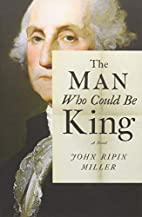 The Man Who Could Be King by John Ripin…