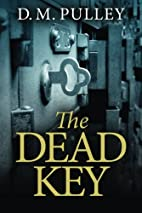 The Dead Key by D. M. Pulley