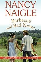 Barbecue and Bad News by Nancy Naigle