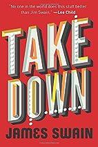 Take Down by James Swain