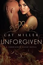 Unforgiven (Forbidden Bond) by Cat Miller
