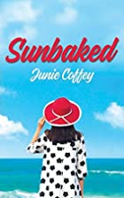 Sunbaked (Pineapple Cay Stories) by Junie…