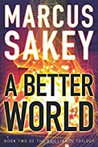 A Better World by Marcus Sakey