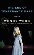 The End of Temperance Dare: A Novel by Wendy…