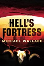 Hell's Fortress by Michael Wallace