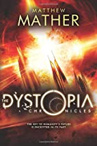 The Dystopia Chronicles by Matthew Mather