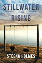 Stillwater Rising by Steena Holmes